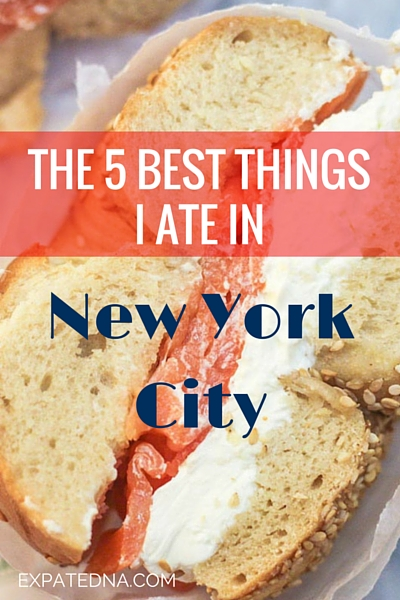 The 5 Best Things I ate in NYC - ExpatEdna.com
